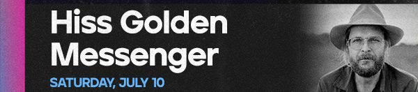 Hiss Golden Messenger - 7.10