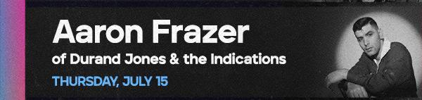 Aaron Frazer - 7.15