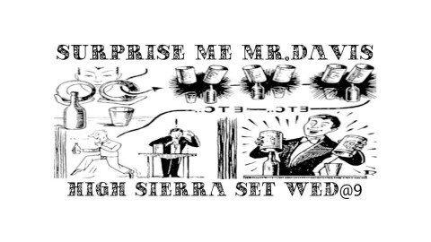 Surprise Me Mr. Davis High Sierra Music Festival