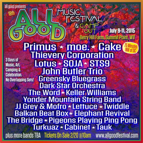 The 2017 All Good Music Festival Will Take Place July 9 11 At Berry Hill Farm In Summit Point West Virginia This Morning Organizers Have