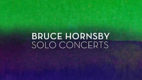 Bruce Hornsby Solo Concerts | 2-CD Compilation Due In August
