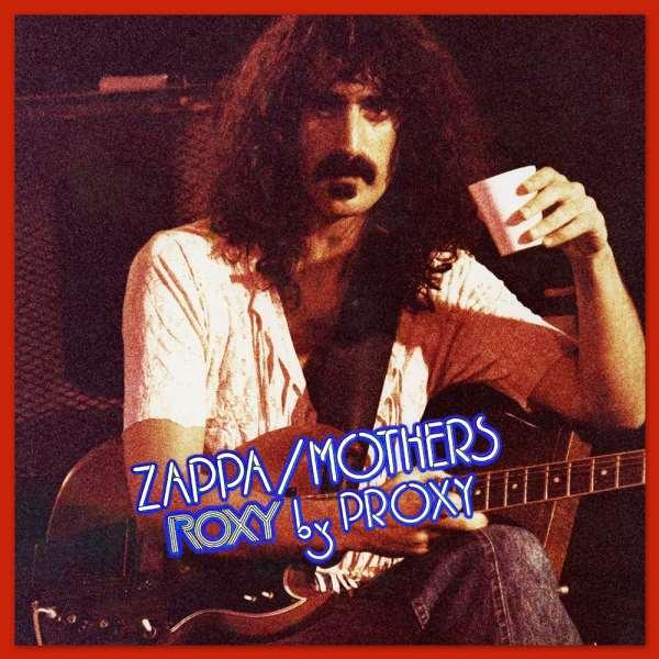 Frank Zappa Roxy By Proxy Finally Released