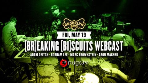 Breaking Biscuits Brooklyn Bowl Show To Be Webcast | Utter Buzz!