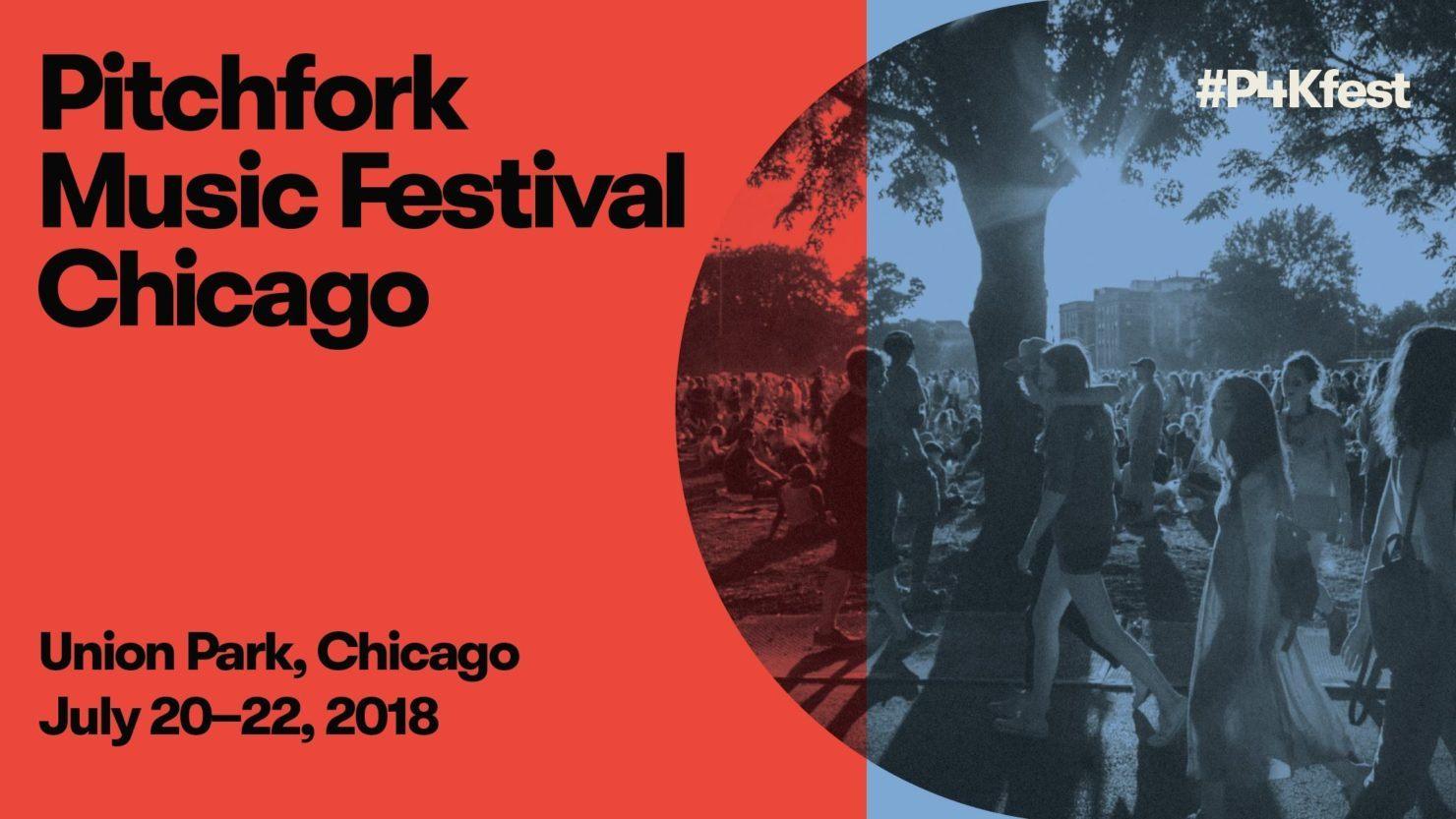 Pitchfork Music Festival 2020 Lineup.Pitchfork Music Festival Announces Full 2018 Lineup