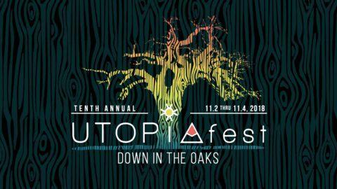 2a17199ca2 UTOPiAfest Down In The Oaks Announces 2018 Lineup - Utter Buzz!