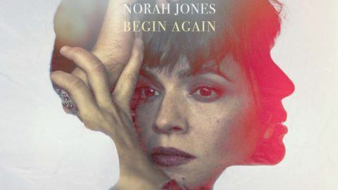 Norah Jones Begin Again Just A Little Bit