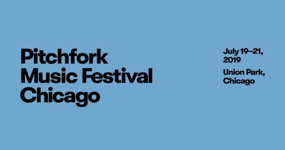 Pitchfork 2019