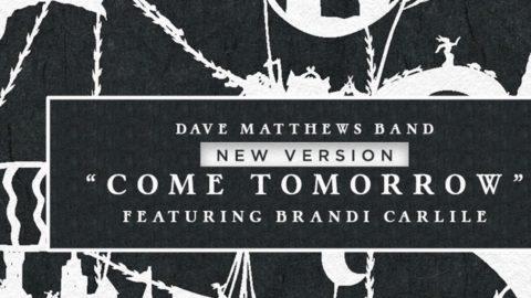 Dave Matthews Band Brandi Carlilie Come Tomorrow