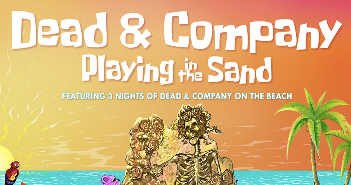 Dead & Company Fall Tour 2020 Dead & Company Confirm Playing In The Sand 2020 Dates