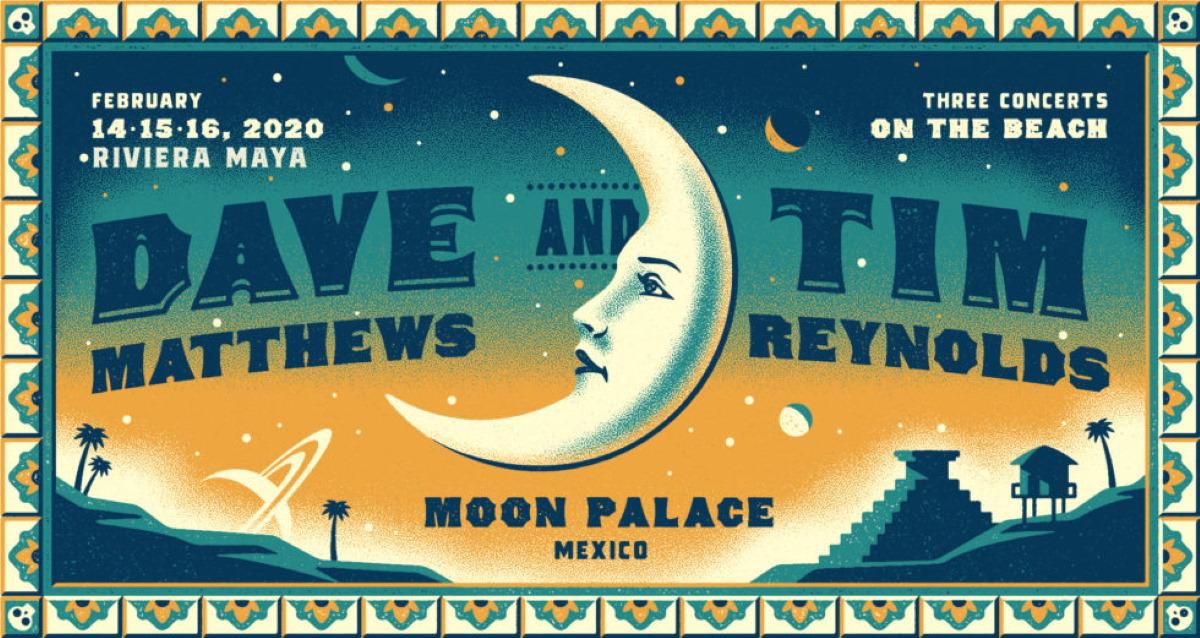 Dave Matthews Tour Dates 2020 Dave Matthews & Tim Reynolds Riviera Maya 2020 Adds Support Acts
