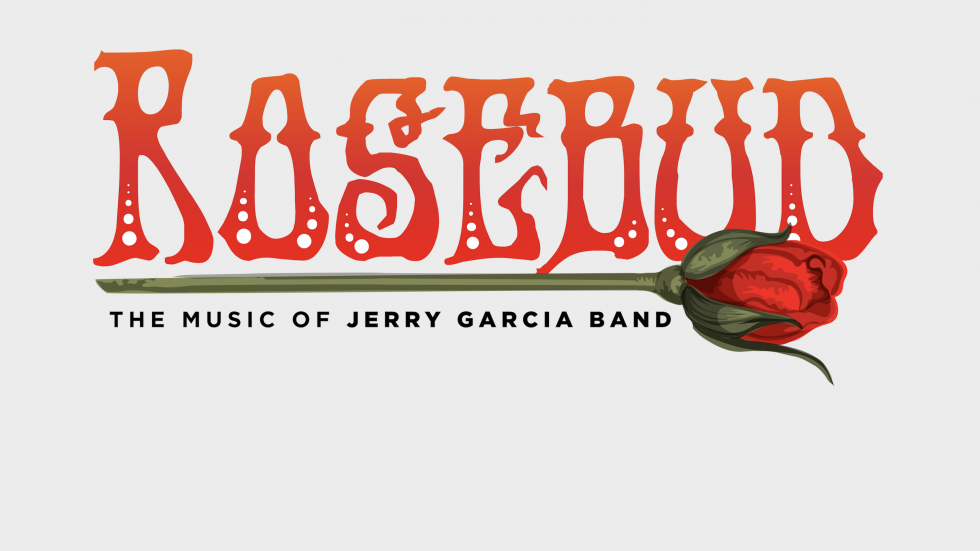 ROSEBUD: The Music of Jerry Garcia Band