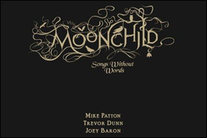 Moonchild, Sky Pond and more