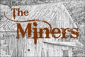 The Miners and Wheelhouse